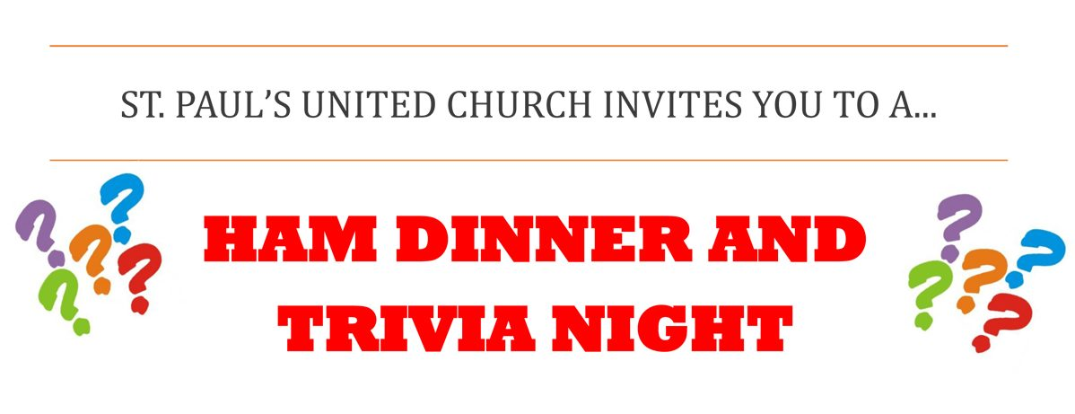 St. Paul's United Church invites you to a Ham Dinner and Trivia Night